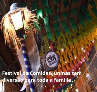 Festival de Comidas Juninas tem diversão para toda a família
