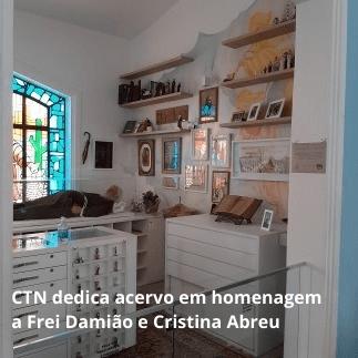 CTN dedica acervo em homenagem a Frei Damião e Cristina Abreu