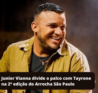 Junior Vianna divide o palco com Tayrone na 2ª edição do Arrocha São Paulo